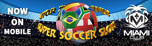 Play Super Soccer Slots at Miami Club