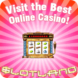 Click here to play at Slotland Casino