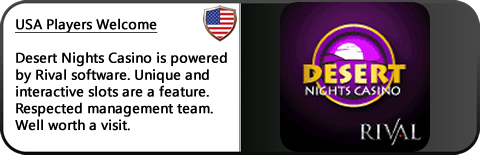 Desert Nights Casino - USA Friendly - Rival Casino Software - Awesome Bonus Offers