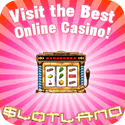 Slotland Casino has really unique slots!