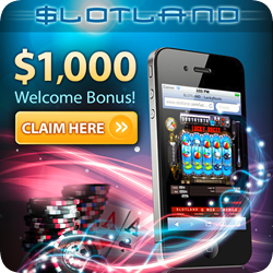 Slotland Casino has an awesome mobile platform that suits most operating systems. Excellent bonuses, safe and secure, definnitely a must visit.