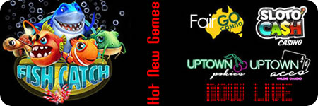 New Fish Catch Multi Player Video Game is now live at Slotocash Casino, Uptown Aces, Uptown Pokies, and Fair Go Casino